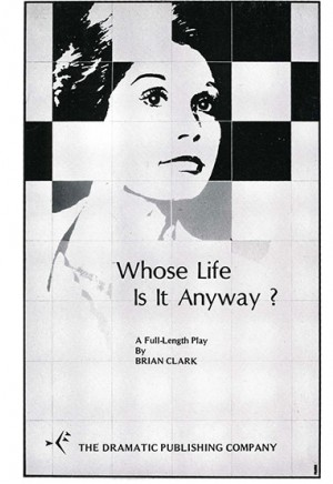whos life is it anyway essay In the play whose life is it anyway the scene has been set in a hospital the main charter is paralysed from the chest down ken harrison has been put into the hospital after a serious road accident, which has now left him in a 30-hour comer.