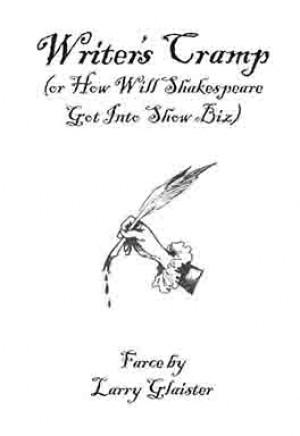 Writer's Cramp (or How Will Shakespeare Got Into Show Biz)