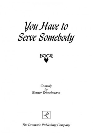 You Have to Serve Somebody