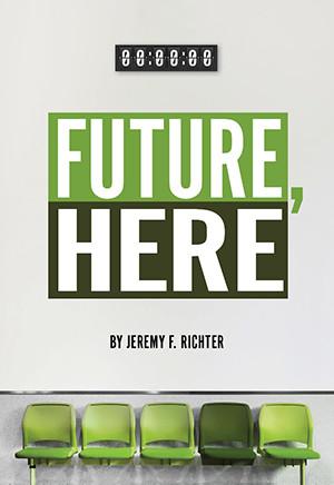 Future, Here (Digital Script)