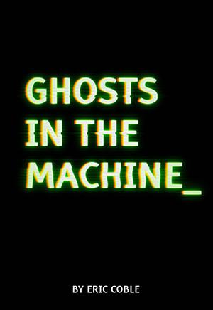Ghosts in the Machine (Digital Script)