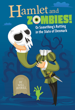 Hamlet and Zombies! (Digital Script)