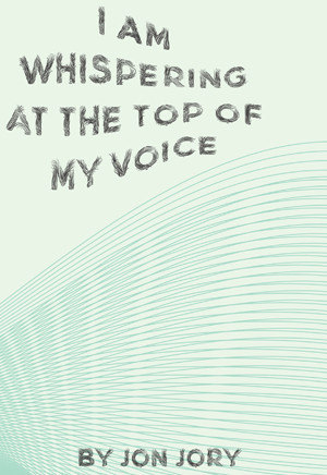 I Am Whispering at the Top of My Voice (Digital Script)