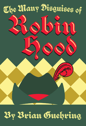 The Many Disguises of Robin Hood (Digital Script)