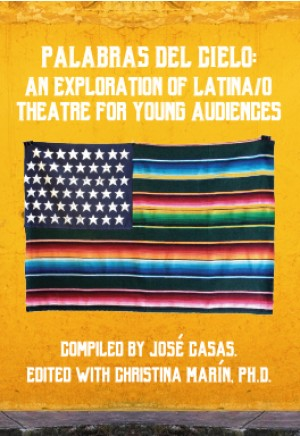 Palabras del Cielo: An Exploration of Latina/o Theatre for Young Audiences