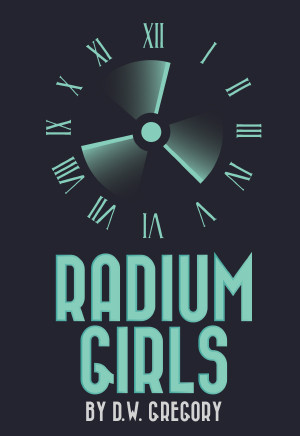 Radium Girls (Digital Script)