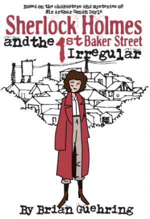 Sherlock Holmes and the First Baker Street Irregular (Digital Script)