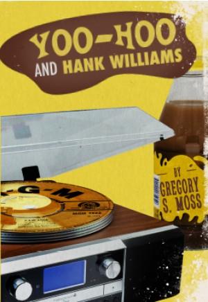 Yoo-Hoo and Hank Williams