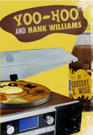 Yoo-Hoo and Hank Williams (Digital Script)