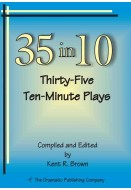 35 in 10: Thirty-Five Ten-Minute Plays