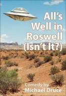 All's Well in Roswell (Isn't It?)
