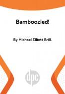 Bamboozled!