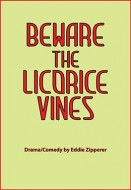 Beware the Licorice Vines