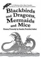 Blackbirds and Dragons, Mermaids and Mice