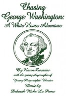 Chasing George Washington: A White House Adventure