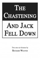 The Chastening  / And Jack Fell Down