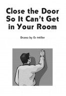 Close the Door So It Can't Get in Your Room