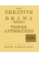 The Creative Drama Book: Three Approaches