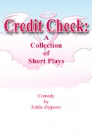 Credit Check: A Collection of Short Plays