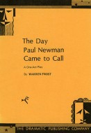 The Day Paul Newman Came to Call