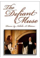 The Defiant Muse: The Story of the Times, Life and Work of Sor Juana Ines de la Cruz