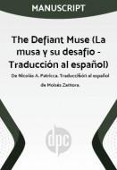 The Defiant Muse (La musa y su desafio - Traducción al español)