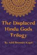 The Displaced Hindu Gods Trilogy