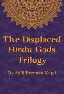 The Displaced Hindu Gods Trilogy