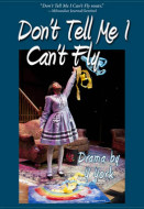 Don't Tell Me I Can't Fly (Digital Script)
