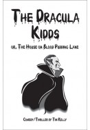 The Dracula Kidds or, The House on Blood Pudding Lane