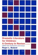 Dramatic Literature for Children: A Century In Review (second edition)