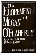 The Elopement of Megan O'Flaherty With the Ghost From Tinkers' Hollow