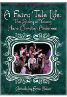 A Fairy Tale Life: The Story of Young Hans Christian Andersen (Digital Script)