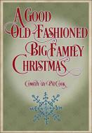 A Good Old-Fashioned Big Family Christmas (Digital Script)