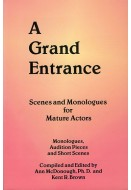 A Grand Entrance: Scenes and Monologues for Mature Actors