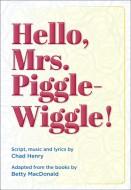 Hello, Mrs. Piggle-Wiggle!