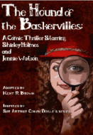 The Hound of the Baskervilles: A Comic Thriller Starring Shirley Holmes and Jennie Watson (Digital Script)