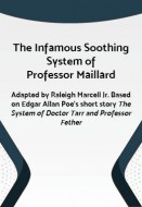 The Infamous Soothing System of Professor Maillard