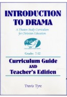 Introduction to Drama: Theatre Study for Christian Education - Teacher's Edition