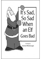 It's Sad, So Sad When an Elf Goes Bad