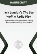 Jack London's The Sea Wolf: A Radio Play