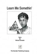Learn Me Somethin'