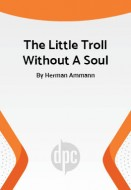 The Little Troll Without A Soul