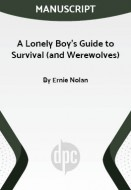 A Lonely Boy's Guide to Survival (and Werewolves)