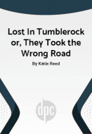 Lost In Tumblerock or, They Took the Wrong Road (Digital Script)