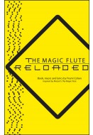 The Magic Flute Reloaded