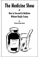 The Medicine Show or How to Succeed In Medicine Without Really Trying
