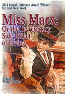 Miss Marx: Or The Involuntary Side Effect of Living