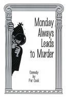 Monday Always Leads to Murder