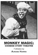 Monkey Magic: Chinese Story Theatre